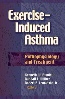 Exercise-Induced Asthma: Pathophysiology and Treatment  by  Kenneth W. Rundell