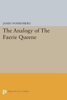 The Analogy of The Faerie Queene  by  James Nohrnberg