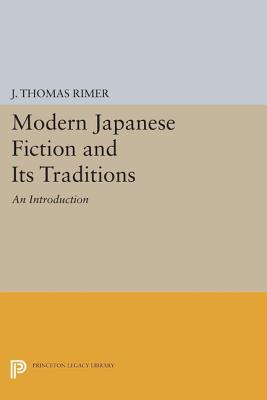 Modern Japanese Fiction and Its Traditions: An Introduction  by  J. Thomas Rimer