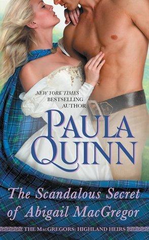 The Scandalous Secret of Abigail MacGregor (The MacGregors: Highland Heirs, #3) Paula Quinn