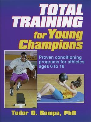Total Training for Young Champions  by  Tudor O. Bompa