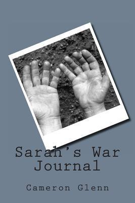 Sarahs War Journal  by  Cameron Glenn