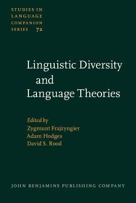 Linguistic Diversity And Language Theories  by  Zygmunt Frajzyngier