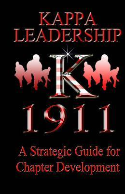Kappa Leadership: A Strategic Guide to Chapter Development Kennedy Achille