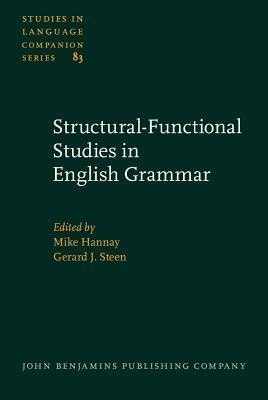 Structural Functional Studies In English Grammar: In Honour Of Lachlan Mackenzie Mike Hannay