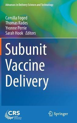 Subunit Vaccine Delivery  by  Camilla Foged