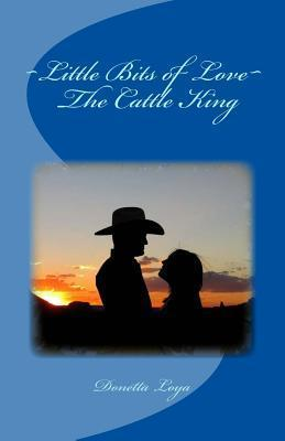 The Cattle King  by  Donetta Loya