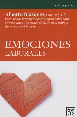 Emociones Laborales  by  Alberto Blázquez Manzano