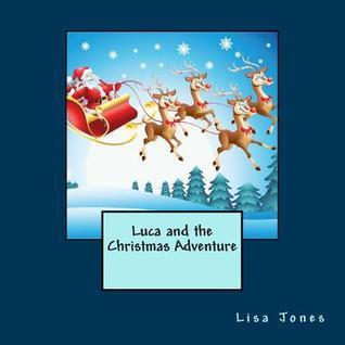 Luca and the Christmas Adventure Lisa     Jones