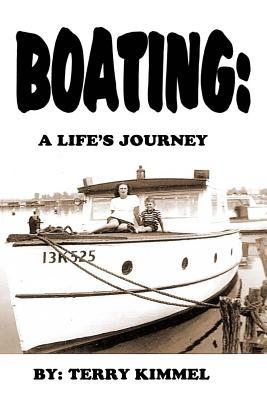 Boating: A Lifes Journey  by  Terry V Kimmel