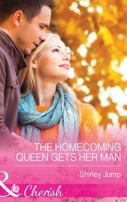 The Homecoming Queen Gets Her Man (Mills & Boon Cherish) (The Barlow Brothers - Book 1)  by  Shirley Jump