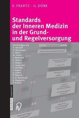 Standards Der Inneren Medizin in Der Grund- Und Regelversorgung  by  E. Frantz