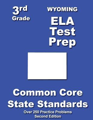 Wyoming 3rd Grade Ela Test Prep: Common Core Learning Standards  by  Teachers Treasures