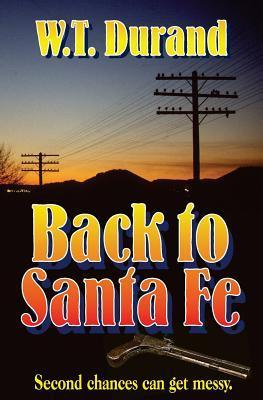 Back To Santa Fe  by  W.T. Durand