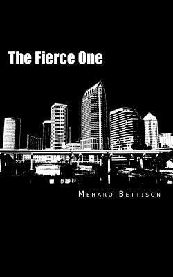 The Fierce One  by  Meharo Bettison