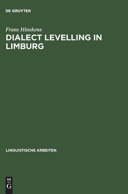 Dialect Levelling in Limburg: Structural and Sociolinguistic Aspects  by  Frans Hinskens