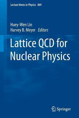 Lattice QCD for Nuclear Physics Huey-Wen Lin