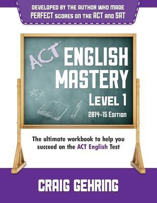 ACT English Mastery Level 1 (2014-15 Edition) Craig Gehring