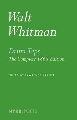 Drum-Taps: The Complete 1865 Edition Walt Whitman