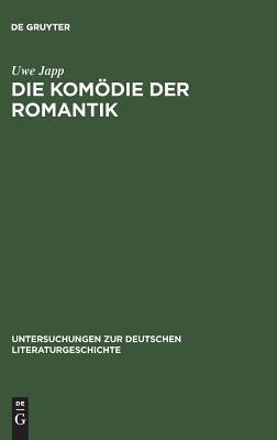 Die Komodie Der Romantik: Typologie Und Uberblick  by  Uwe Japp