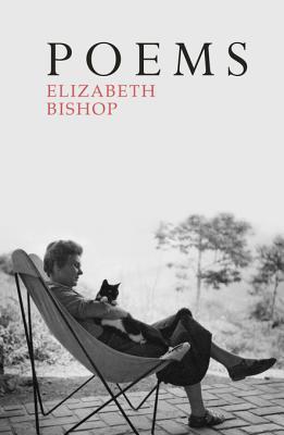 Poems: The Centenary Edition  by  Elizabeth Bishop