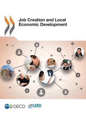 Job Creation and Local Economic Development  by  Organization for Economic Co-Operation and Development
