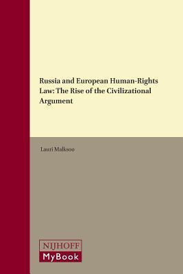 Russia and European Human-Rights Law: The Rise of the Civilizational Argument Lauri Malksoo