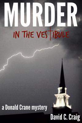 Murder in the Vestibule David C. Craig