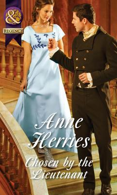 Chosen  by  the Lieutenant (Mills & Boon Historical) (Regency Brides of Convenience - Book 2) by Anne Herries
