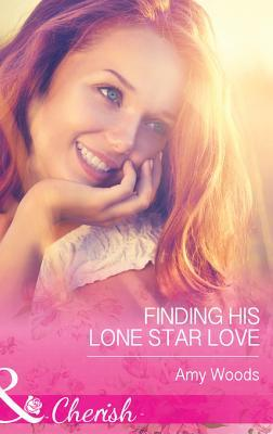 Finding His Lone Star Love Amy Woods