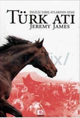 İngiliz Yarış Atlarının Atası Türk Atı Jeremy James