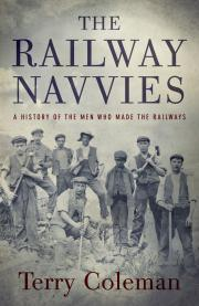 The Railway Navvies Terry Coleman