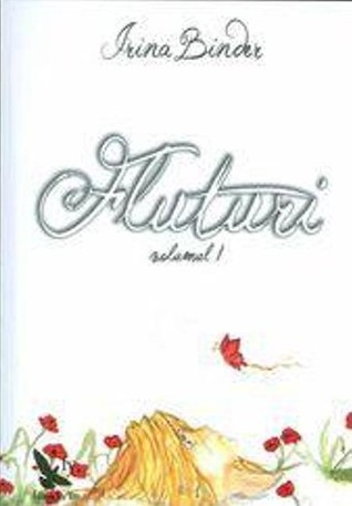 Fluturi (Volumul 1)  by  Irina Binder