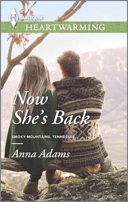 Now Shes Back (Smoky Mountains, Tennessee - Book 1) Anna Adams