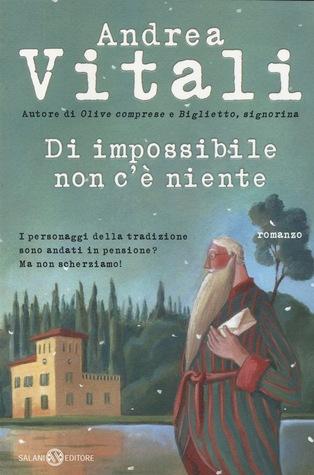 Di impossibile non cè niente  by  Andrea Vitali