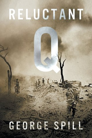 reluctant q: the quartermasters tale of survival George Spill