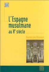 Lespagne Musulmane Au Xème Siècle - Institutions Et Vie Sociale  by  Évariste Lévi-Provençal