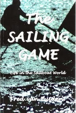 The Sailing Game: Life in the Sailboat World  by  Fred Van Zuiden