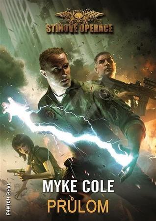 Průlom (Stínové operace, #3)  by  Myke Cole