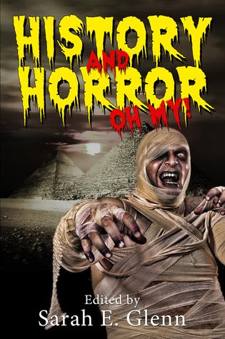 History and Horror, Oh My!  by  Sarah E. Glenn