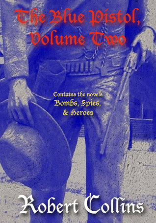 The Blue Pistol Series, Volume 2 Robert Collins