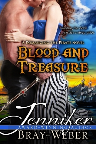 Blood and Treasure (A Romancing the Pirate Novel) Jennifer Bray-Weber