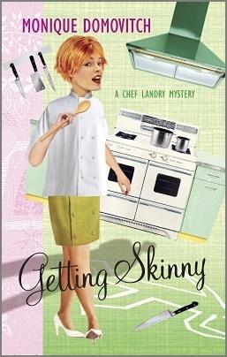 Getting Skinny (A Chef Landry Mystery, #1) Monique Domovitch