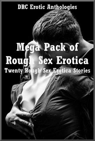 Mega Pack of Rough Sex Erotica: Twenty Rough Sex Erotica Stories Kaddy DeLora