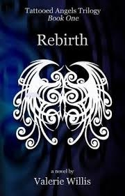 Rebirth (Tattooed Angels, #1) Valerie Willis
