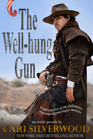 The Well-hung Gun: virgin captive of the billionaire were-squid gunslinger monster (The Squirm Files, #3)  by  Cari Silverwood
