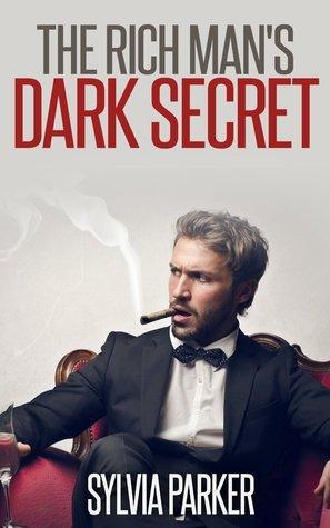The Rich Mans Dark Secret (Captured Book 1)  by  Sylvia Parker