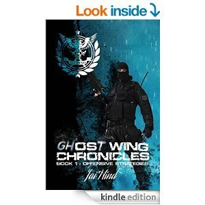 Ghost Wing Chronicles - Book 1 - Offensive Strategies Jai Hind
