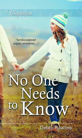 NO ONE NEEDS TO KNOW  by  Debbi Rawlins