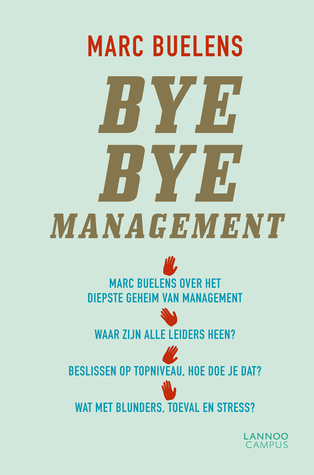 Bye bye management  by  Marc Buelens